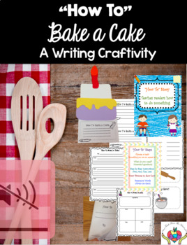"""How To Bake a Cake (A """"How To"""" Writing Craftivity)"""