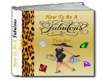 How To Be A Fabulous Teacher -- Best Practices Power Point