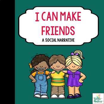 Making Friends Social Story: Teaching Kids About Friendship