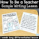 How To Be a Teacher: FREE Week Long Sample Writing Lesson