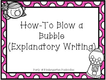 How-To Blow a Bubble (Explanatory Writing)