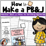 Procedural Text - How To Book - How to Make a Peanut Butter and Jelly Sandwich