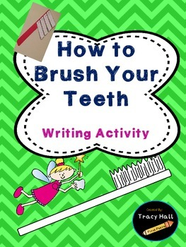 How To Brush Your Teeth- Common Core Informational Writing Activity .