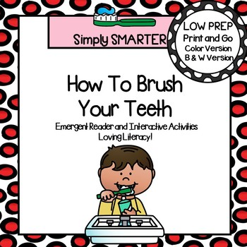 How To Brush Your Teeth Emergent Reader Book AND Interactive Activities
