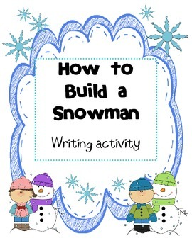 How To Build a Snowman Writing Activity