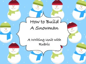 How-To Build a Snowman Writing Unit with Rubric