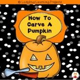 How To Carve A Pumpkin (A Sight Word Emergent Reader)