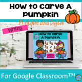 How To Carve A Pumpkin Writing Printable & Digital Halloween ESL