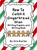 How To Catch A Gingerbread Man Writing Papers