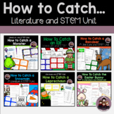 How To Catch A... Literature and STEM Growing Bundle