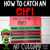 How To Catch An Elf Flip Book I Christmas Writing Activities