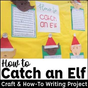 How To Catch An Elf Writing Project | Craft, Writing, Project and Bulletin Board