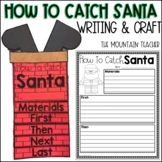 How To Catch Santa Writing Template and Activity
