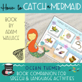 How To Catch a Mermaid:  Book Companion for Speech & Language