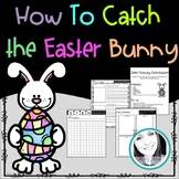 How To Catch the Easter Bunny Writing & STEM