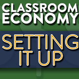 How To Create A Classroom Economy Part 1 | Set-Up