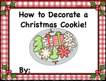 """How-to Writing, """"How To Decorate A Christmas Cookie, with Cookie Craft"""""""