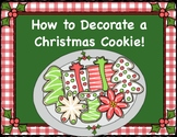 "How-to Writing, ""How To Decorate A Christmas Cookie, with"