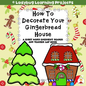 How To Decorate Your Gingerbread House  (A Sight Word Reader and Lap Book)