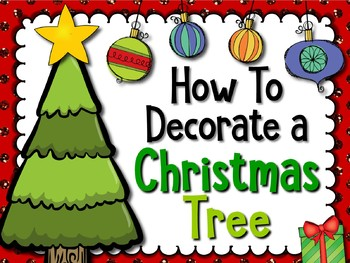 How To Decorate a Christmas Tree --- Shape Book Craftivity and Writing Project