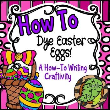 How To Dye Easter Eggs Craftivity!