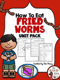 How To Eat Fried Worms- Novel Unit Study
