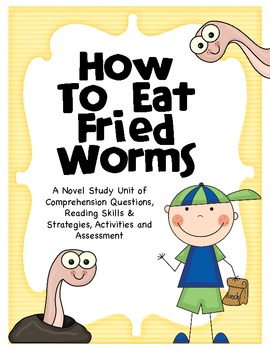 How To Eat Fried Worms Novel Unit & Activities