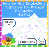 How To Find The Equivalent Fraction Of Decimal Fractions - PowerPoint (4.NF.5)
