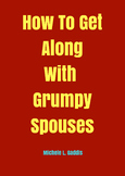 How To Get Along With Grumpy Spouses