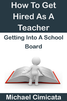 How To Get Hired As A Teacher: Getting Into A School Board