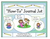 """How To"" Journal Jot (Use with First Grade ELA Unit 2 of Common Core Standards"