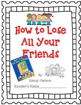 How To Lose All Your Friends by Nancy Carlson-A Complete Book Response Journal