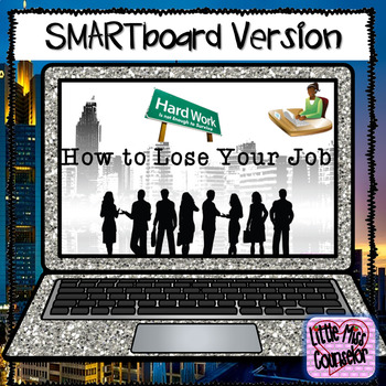 Guidance Lesson How To Lose Your Job:  SMARTboard lesson on Student Success