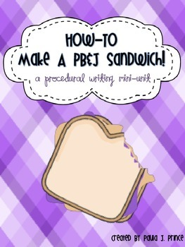 How-To Make A PB&J Sandwich {A Procedural Writing Mini-Unit}