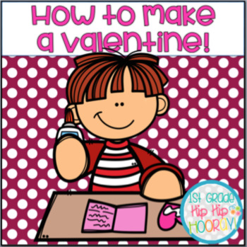 How To Make A Valentine Writing Activities...FREE!