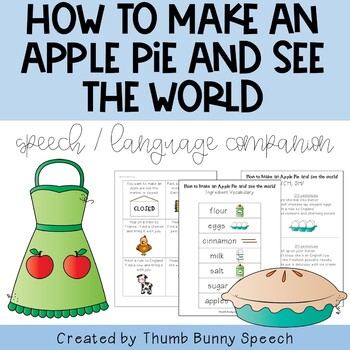 How To Make An Apple Pie And See The World - Speech/Language Companion