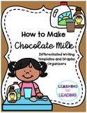 How To Make Chocolate Milk, Procedural Writing, Differentiated Organizers