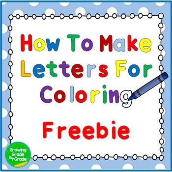 How To Make Letters For Coloring Freebie