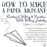 How To Make a Paper Airplane: Functional Writing & Transition Word Activity