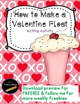 How To Make a Valentine Float Common Core Writing Activity