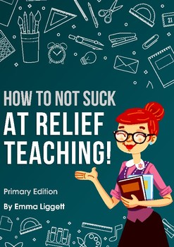 How To Not Suck At Relief Teaching!