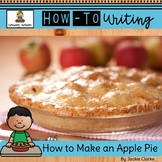 How-To Procedural Writing: How to Make an Apple Pie