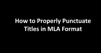How To Punctuate Titles in MLA Format
