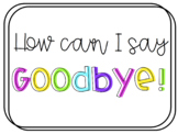 How To Say Goodbye Posters