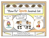 """How-To"" Sports Journal Jot (Use with First Grade ELA Unit 2 Of CCS)"