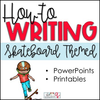 How-To Text Writing Unit- Skateboarding Themed