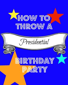 How To Throw a Presidential Birthday Party for President's Day!