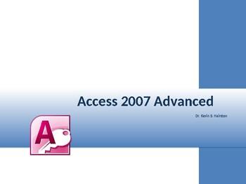 How To Use Microsoft Access 2007 Advanced Presentation