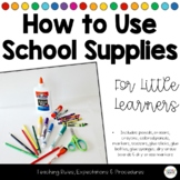 How To Use School Supplies - Rules, Procedures, & Expectat