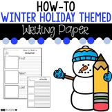 How-To Winter Holiday Themed Writing Prompt Paper